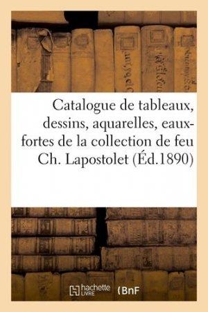 Catalogue de tableaux, dessins et aquarelles, eaux-fortes de la collection de feu Ch. Lapostolet - hachette/bnf - 9782329410081 -