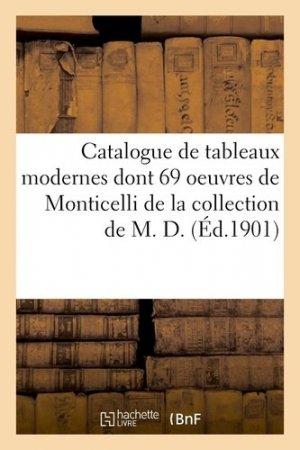 Catalogue de tableaux modernes parmi lesquels 69 oeuvres de Monticelli et autres de la collection de M. D. - hachette/bnf - 9782329410197 -
