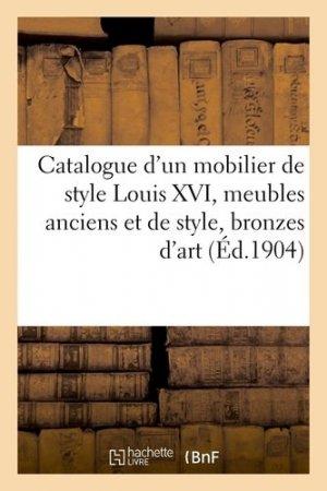 Catalogue d'un mobilier de style Louis XVI, meubles anciens et de style, bronzes d'art et d'ameublement - hachette/bnf - 9782329410487 -