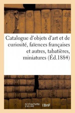 Catalogue d'objets d'art et de curiosité, faïences françaises et autres, tabatières, miniatures - hachette/bnf - 9782329410609 -