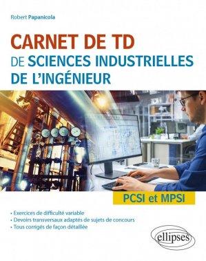 Carnet de TD de sciences industrielles de l'ingénieur (SII) - Ellipses - 9782340040472 -