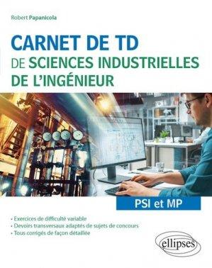 Carnet de TD de sciences industrielles de l'ingénieur PSI et MP - Ellipses - 9782340048065 -