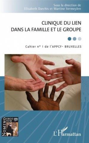 Cahier de l'APPCF - Bruxelles : Clinique du lien dans la famille et le groupe - l'harmattan - 9782343192437 -