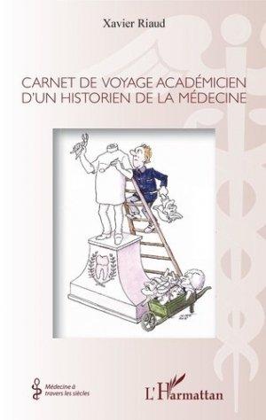 Carnet de voyage académicien d'un historien de la médecine - l'harmattan - 9782343200538 -