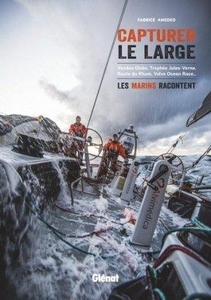 Capturer le large. Les marins racontent - Glénat - 9782344015278 -