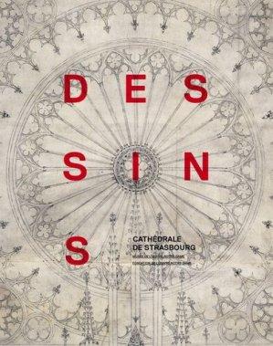 Cathédrale de Strasbourg. Dessins - Editions des Musées de Strasbourg - 9782351251157 -