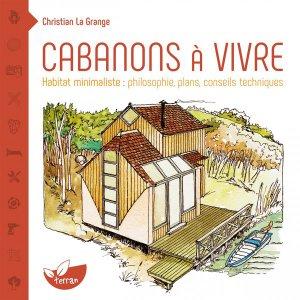 Cabanons à vivre : rêveries, écologie et conseils pratiques - de terran - 9782359810967 -