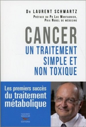 Cancer : un traitement simple et non toxique - thierry souccar - 9782365491778 -