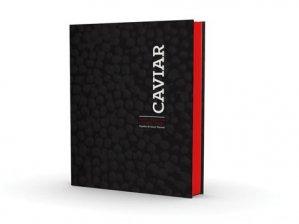 Caviar. Manuel décomplexé à l'usage de l'amateur - Chronique Editions - 9782366025293 -