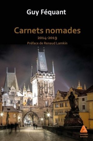 Carnets nomades. 2014-2019 - Editions Anfortas - 9782375221006 -