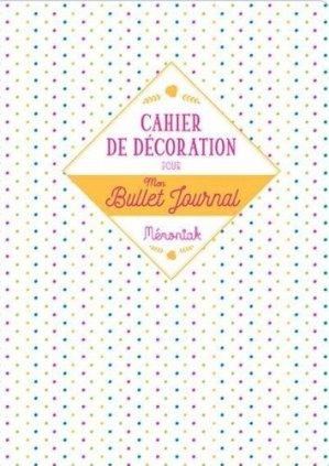 Cahier de décoration pour mon Bullet journal - 365 - 9782377610419 -