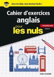 Cahier d'exercices anglais intermédiaire pour les nuls - first editions - 9782412044476 -