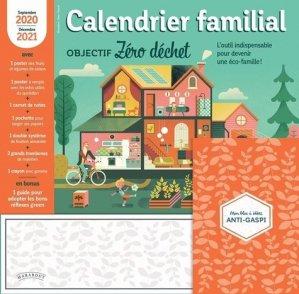 Calendrier familial objectif zéro déchet. L'outil indispensable pour devenir une éco-famille ! Edition 2020-2021 - Marabout - 9782501152631 -