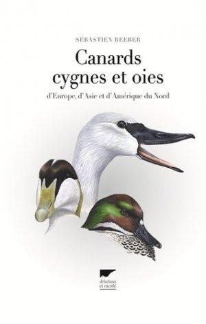 Canards, cygnes et oies d'Europe, d'Asie et d'Amérique du nord - delachaux et niestle - 9782603019290 -