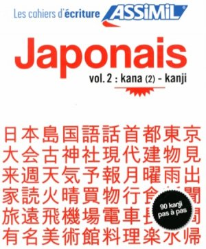Cahier d'Écriture Japonais Volume 2 : Kana (2) et Kanji - assimil - 9782700506389