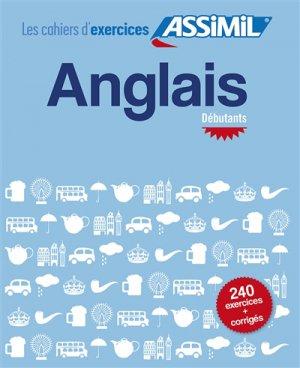 Les Cahiers d'Exercices Assimil - Anglais - Débutants - assimil - 9782700507003 -