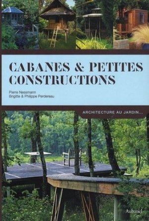 Cabanes et petites constructions - Aubanel - 9782700605488 -