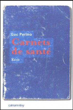 Carnets de santé - calmann levy - 9782702134849 -