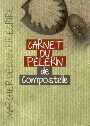 Carnet du pèlerin de Compostelle - le courrier du livre - 9782702912454 -