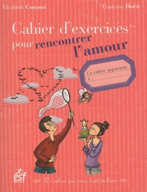 Cahier d'exercices pour rencontrer l'amour - ESF Editeur - 9782710122197 -