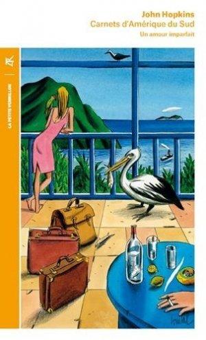 Carnets d'Amerique du Sud (1972-1973). Un amour imparfait - la table ronde - 9782710388630 -
