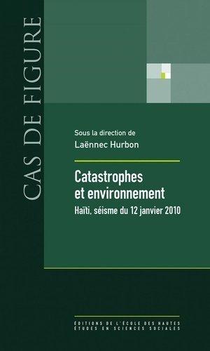 Catastrophes et environnement - Editions de l'Ecole des Hautes Etudes en Sciences Sociales - 9782713224492 -