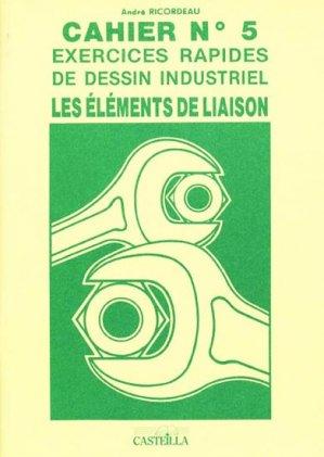 Cahier n° 5 Exercices rapides de dessin industriel - casteilla - 9782713505300 -