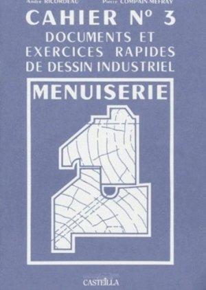 Cahier n° 3 Documents et exercices rapides de dessin industriel Menuiserie - casteilla - 9782713511929 -