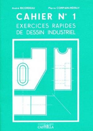 Cahier n° 1 Exercices rapides de dessin industriel - casteilla - 9782713520105