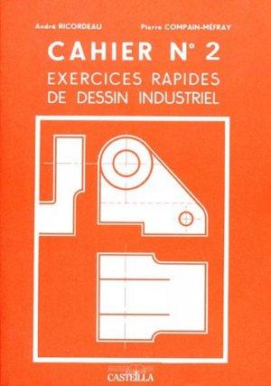 Cahier n° 2 Exercices rapides de dessin industriel - casteilla - 9782713520150 -
