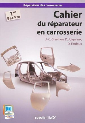 Cahier du réparateur en carrosserie 1re Bac Pro - casteilla - 9782713535017 -