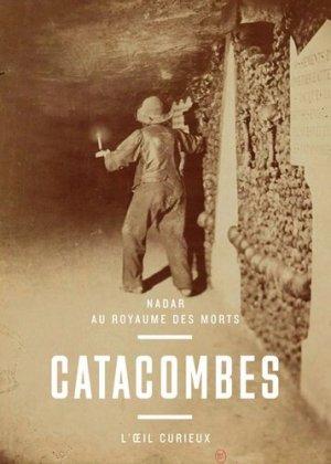 Catacombes. Nadar au royaume des mort - Bibliothèque Nationale de France - BNF - 9782717727579 - rechargment cartouche, rechargement balistique