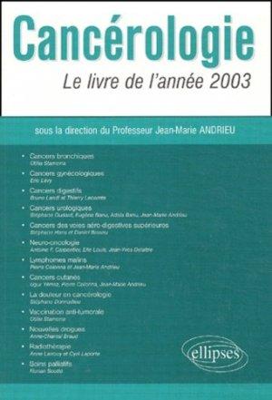 Cancérologie Le livre de l'année 2003 - ellipses - 9782729815363 -
