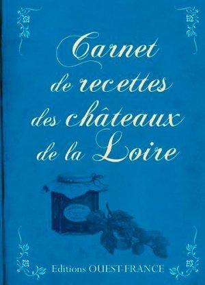 Carnet de recettes châteaux de la Loire - Ouest-France - 9782737380518 -