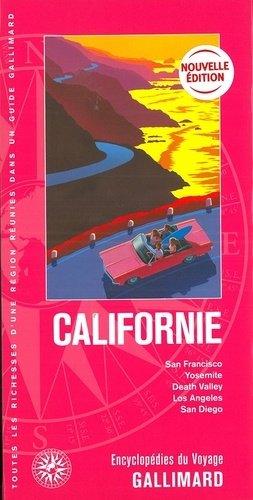 Californie. San Francisco, Yosemite, Death Valley, Los Angeles, San Diego - gallimard - 9782742457762 -