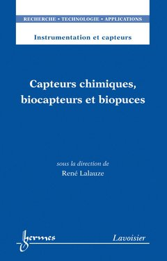Capteurs chimiques, biocapteurs et biopuces - hermès / lavoisier - 9782746238329 -
