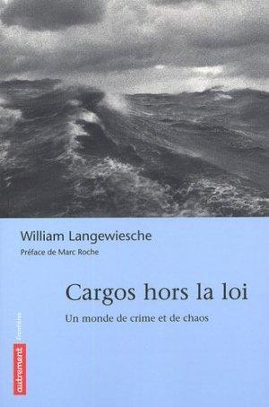 Cargos hors la loi. Un monde de crime et de chaos - autrement - 9782746706484 -