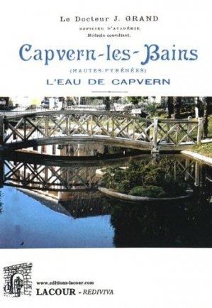 Capvern-les-Bains (Hautes-Pyrénées). De la lithiase rénale des coliques néphrétiques et de leur traitement par l'eau de Capvern - Editions Lacour - 9782750438692 -
