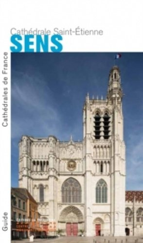 Cathédrale Saint-Etienne, Sens - du patrimoine - 9782757703984 - rechargment cartouche, rechargement balistique