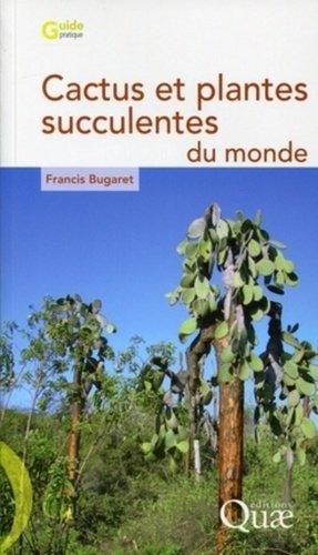 Cactus et plantes succulentes du monde - quae  - 9782759206346