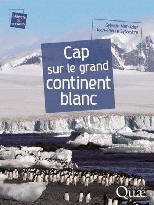 Cap sur le grand continent blanc - quae  - 9782759224302 -