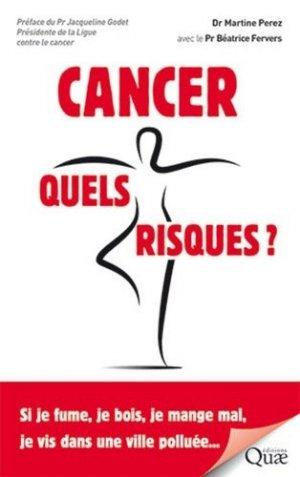 Cancer, quels risques ? - quae - 9782759228317 -