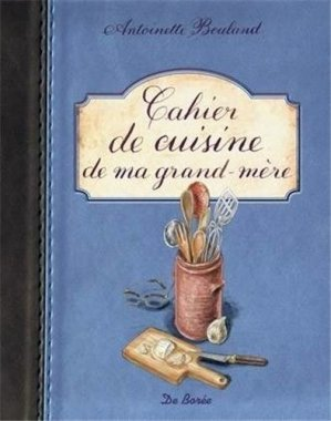Cahier de cuisine de ma grand-mère - de boree - 9782812908125 -