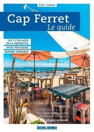 Cap Ferret. Le guide - sud ouest - 9782817707235 -
