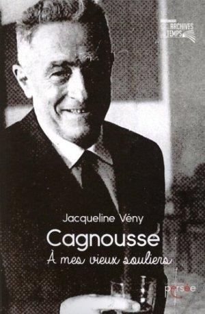 Cagnousse. A mes vieux souliers - Editions Persée - 9782823126952 -