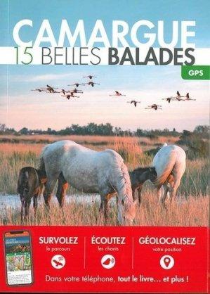 Camargue : 15 belles balades - belles balades - 9782846404525 -