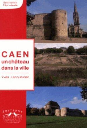 Caen un château dans la ville - corlet - 9782847064933 -