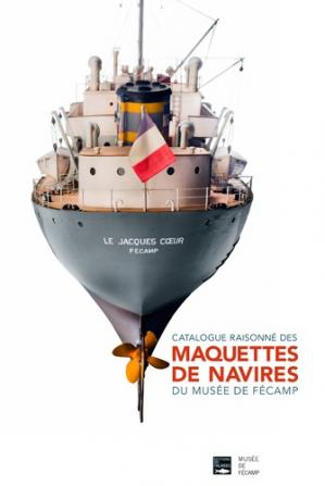 Catalogue raisonné des maquettes de navires du Musée de Fécamp - des falaises - 9782848113326 -