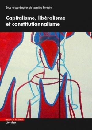 Capitalisme, libéralisme et constitutionnalisme - Editions Mare et Martin - 9782849345122 -