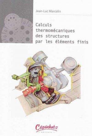 Calculs thermomecaniques des structures - cepadues - 9782854288728 -